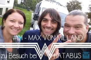 Zu Besuch bei WHATABUS #01 Max von Milland