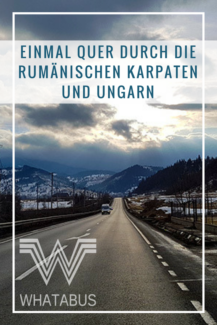 WHATABUS-Wintertour 2016/2017: 16 – Einmal quer durch die rumänischen Karpaten und Ungarn