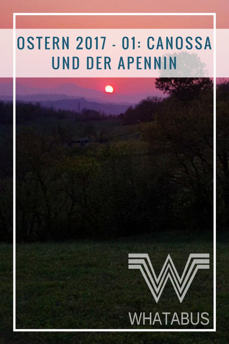 Ostern 2017 - 01: Canossa und der Apennin