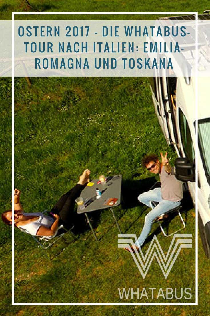 Ostern 2017 - Die WHATABUS-Tour nach Italien: Emilia-Romagna und Toskana