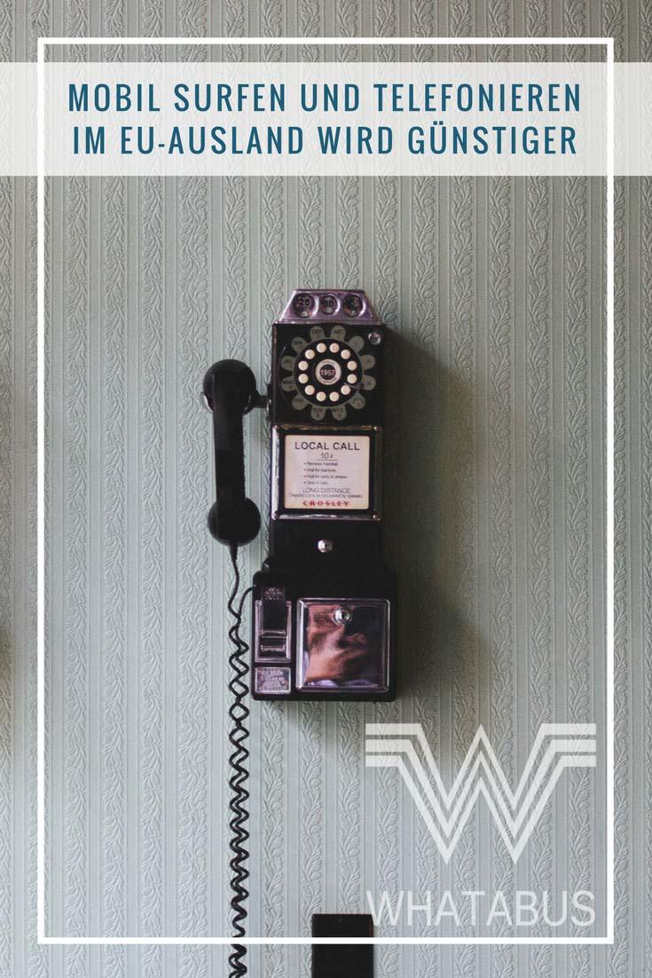 Mobil surfen und telefonieren im EU-Ausland wird günstiger - Verordnung zu Roaminggebühren greift ab 15. Juni 2017