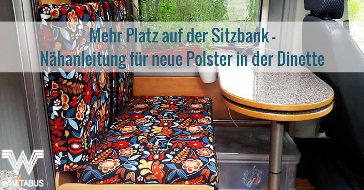Mehr Platz Auf Der Sitzbank Einfache Nahanleitung Fur Neue Polsterbezuge In Der Dinette