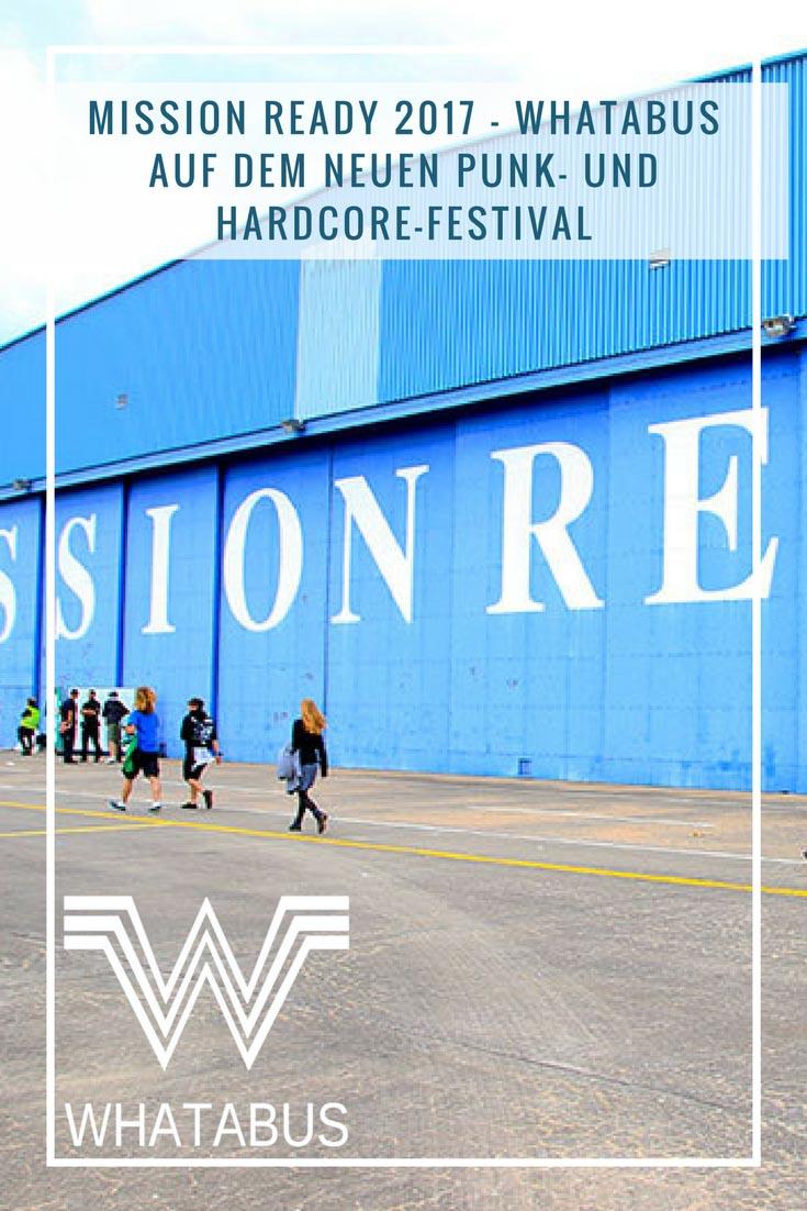 Mission Ready 2017 - WHATABUS auf dem neuen Punk- und Hardcore-Festival