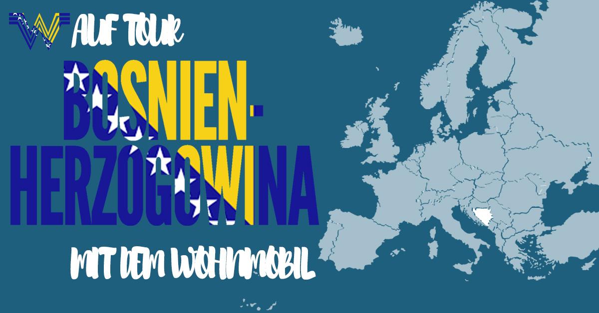 Jugoslawien Karte 2018.Bosnien Herzegowina Mit Dem Wohnmobil Länderinfos Und Tourberichte